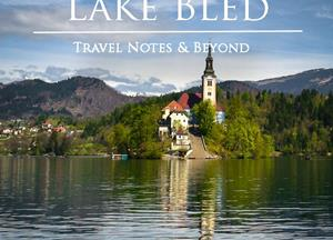 A Day Trip to Lake Bled – Slovenia